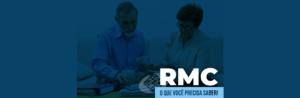 RMC – O que você precisa saber